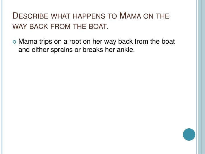 Describe what happens to Mama on the way back from the boat.