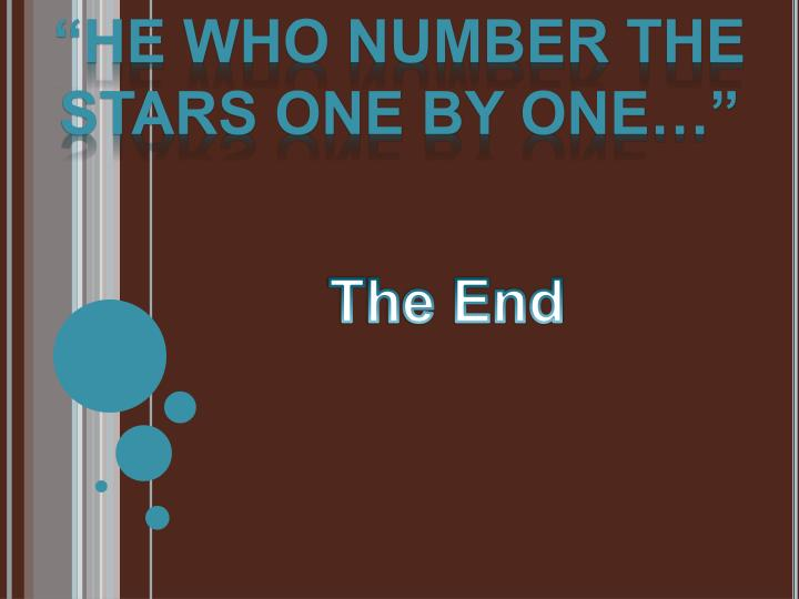 """He who Number the Stars one by one…"""