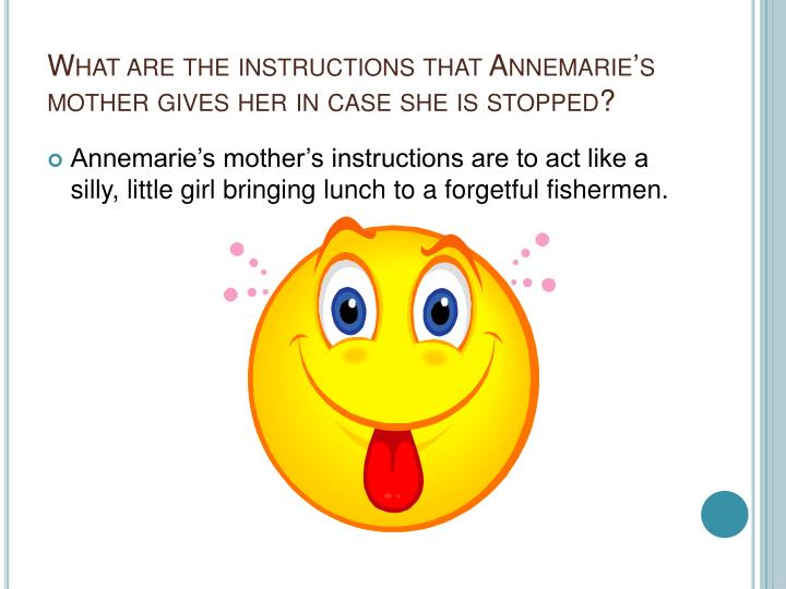 What are the instructions that Annemarie's mother gives her in case she is stopped?