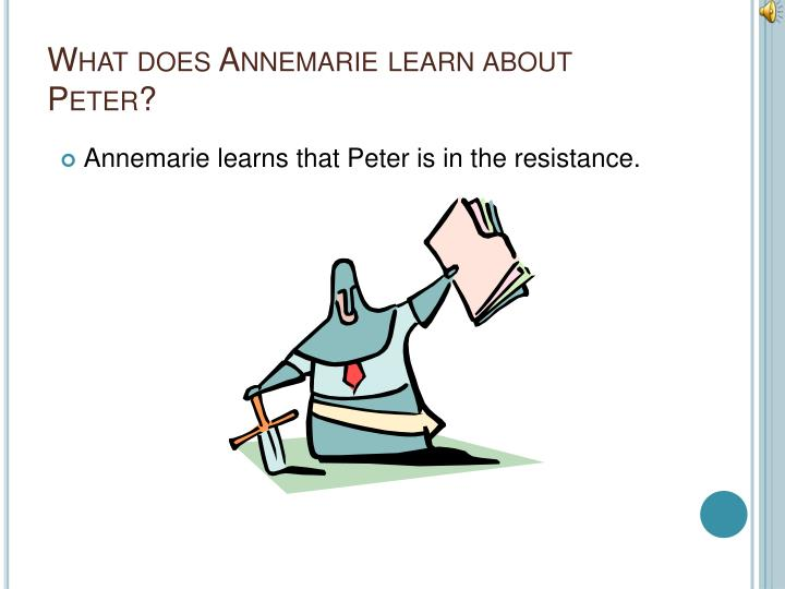 What does Annemarie learn about Peter?