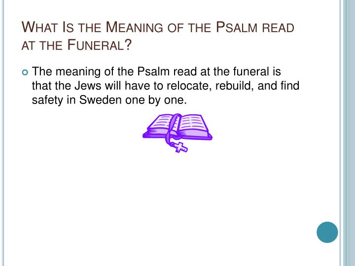 What Is the Meaning of the Psalm read at the Funeral?