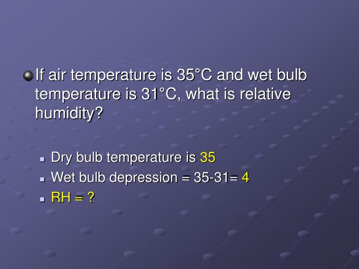 If air temperature is 35