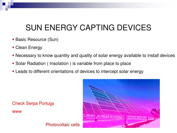 SUN ENERGY CAPTING DEVICES