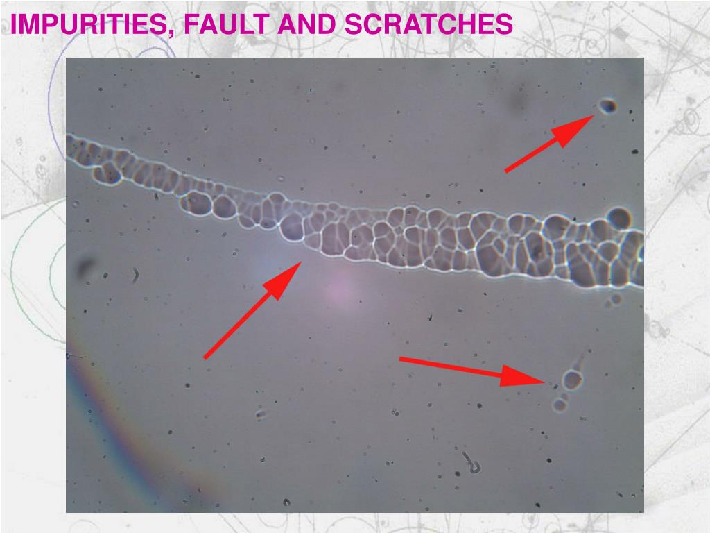IMPURITIES, FAULT AND SCRATCHES