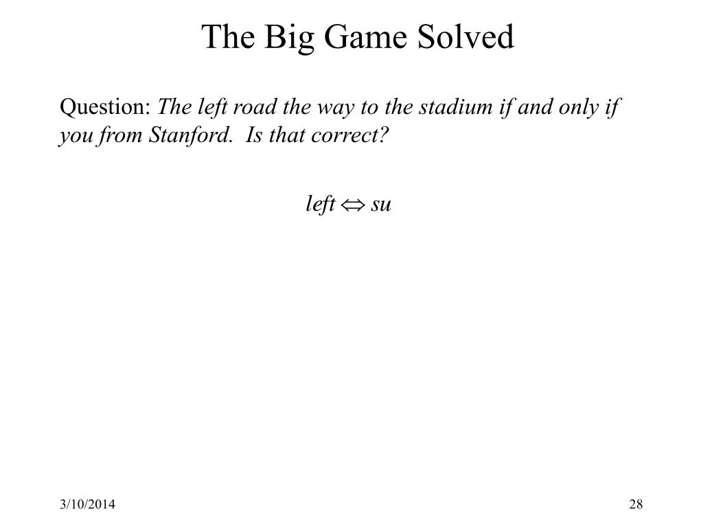 The Big Game Solved