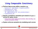using composable consistency