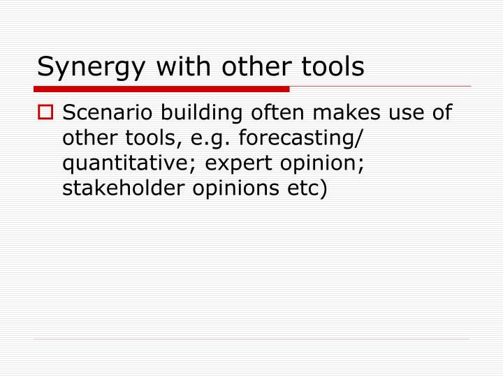 Synergy with other tools