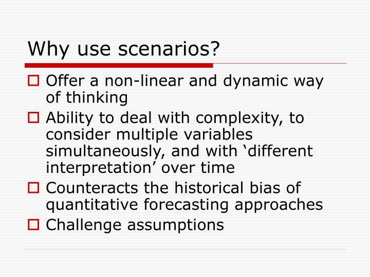 Why use scenarios?