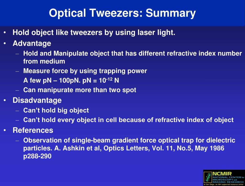 Optical Tweezers: Summary