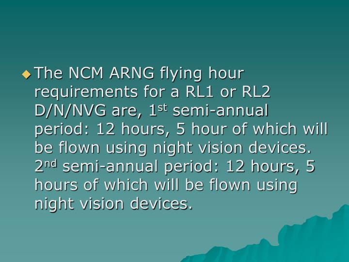 The NCM ARNG flying hour requirements for a RL1 or RL2 D/N/NVG are, 1