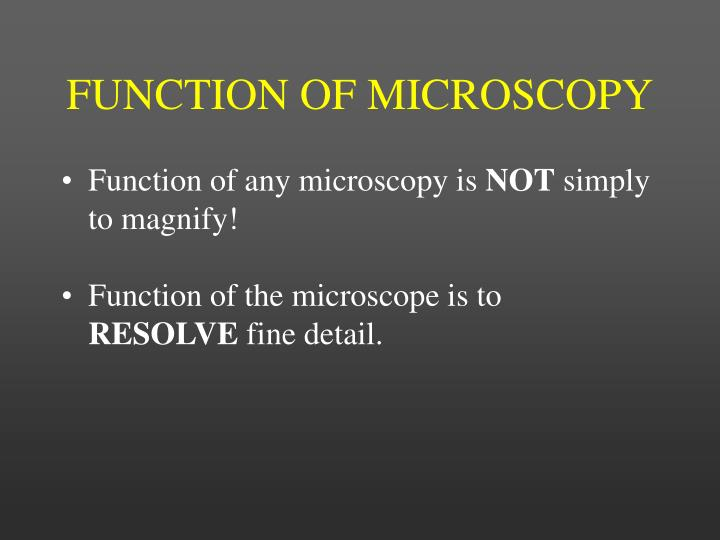 Function of microscopy