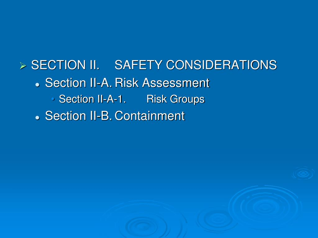 SECTION II.	SAFETY CONSIDERATIONS