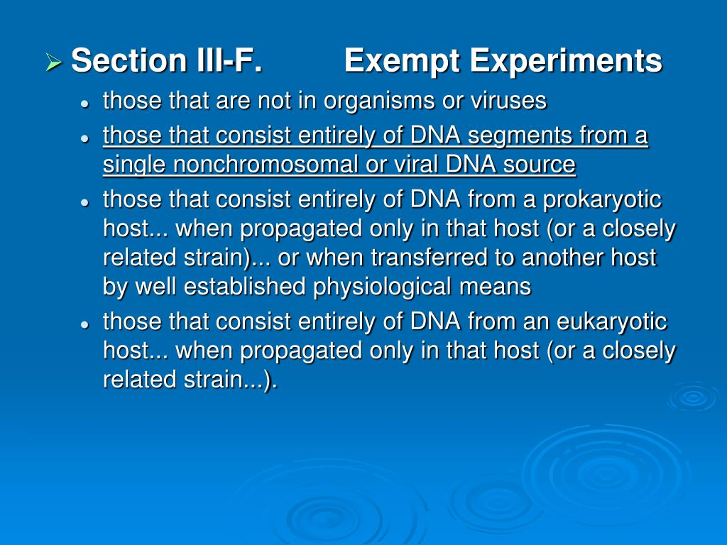 Section III-F.	 Exempt Experiments