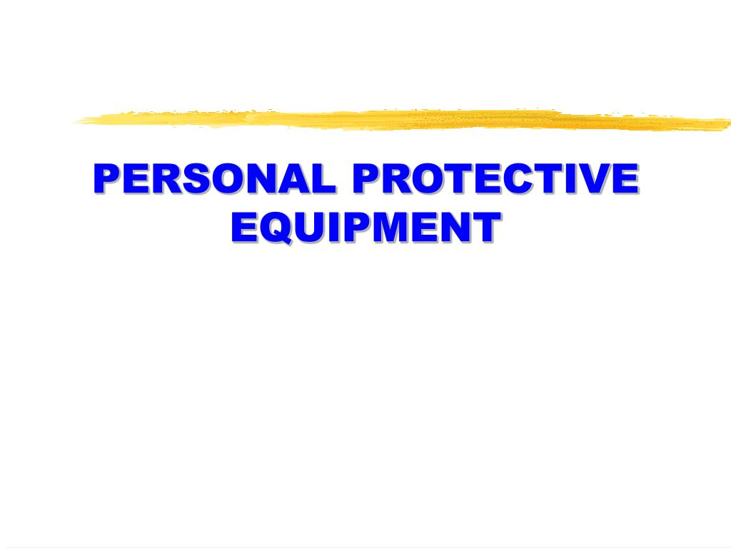 PERSONAL PROTECTIVE