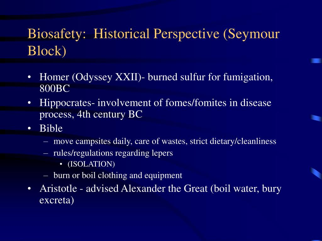 Biosafety:  Historical Perspective (Seymour Block)