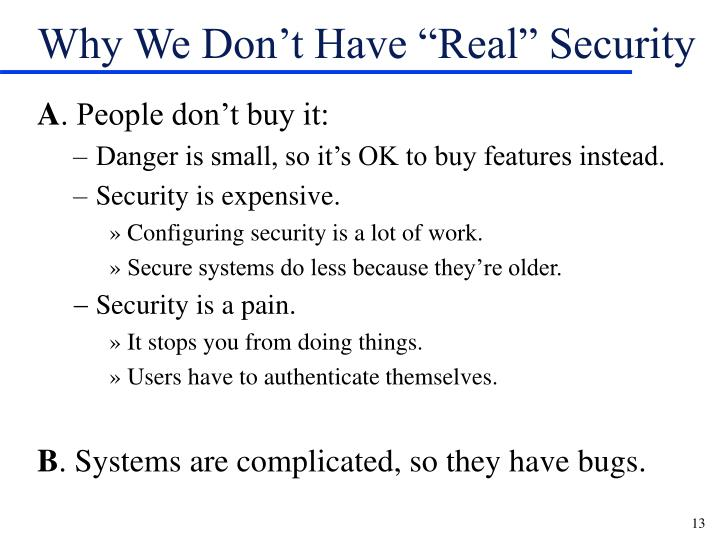 "Why We Don't Have ""Real"" Security"