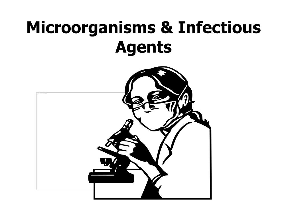 Microorganisms & Infectious Agents