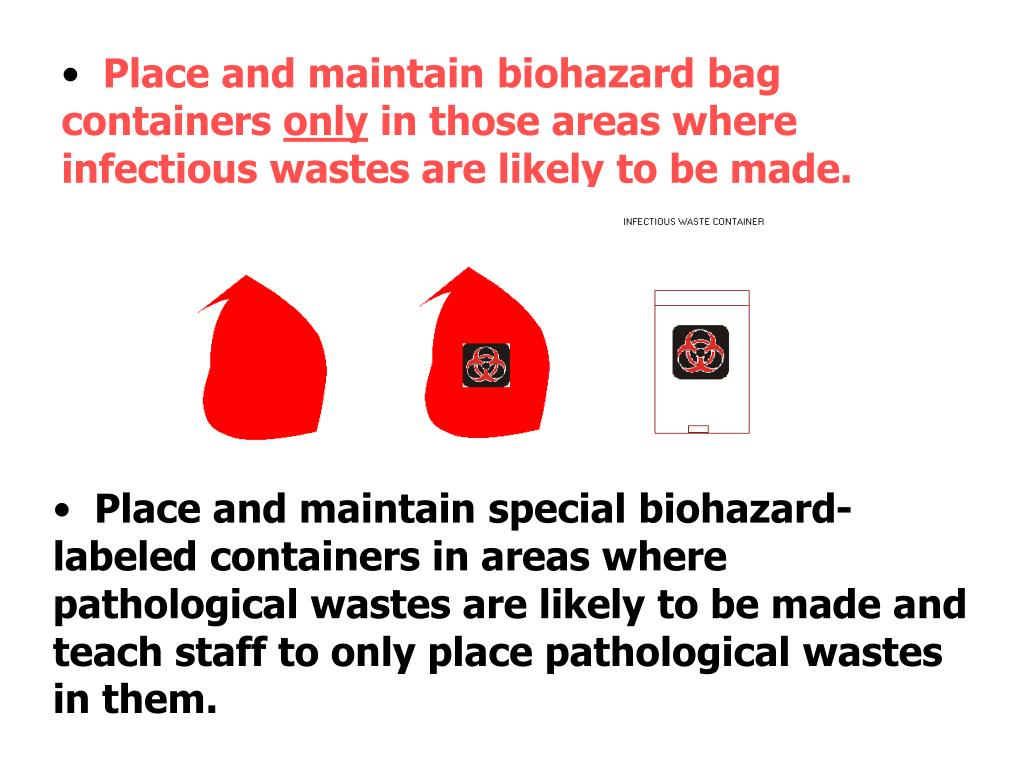 Place and maintain biohazard bag containers