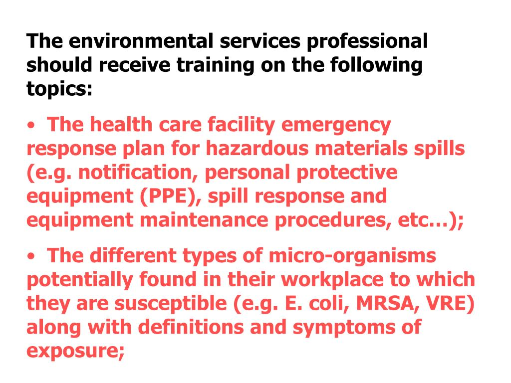 The environmental services professional should receive training on the following topics: