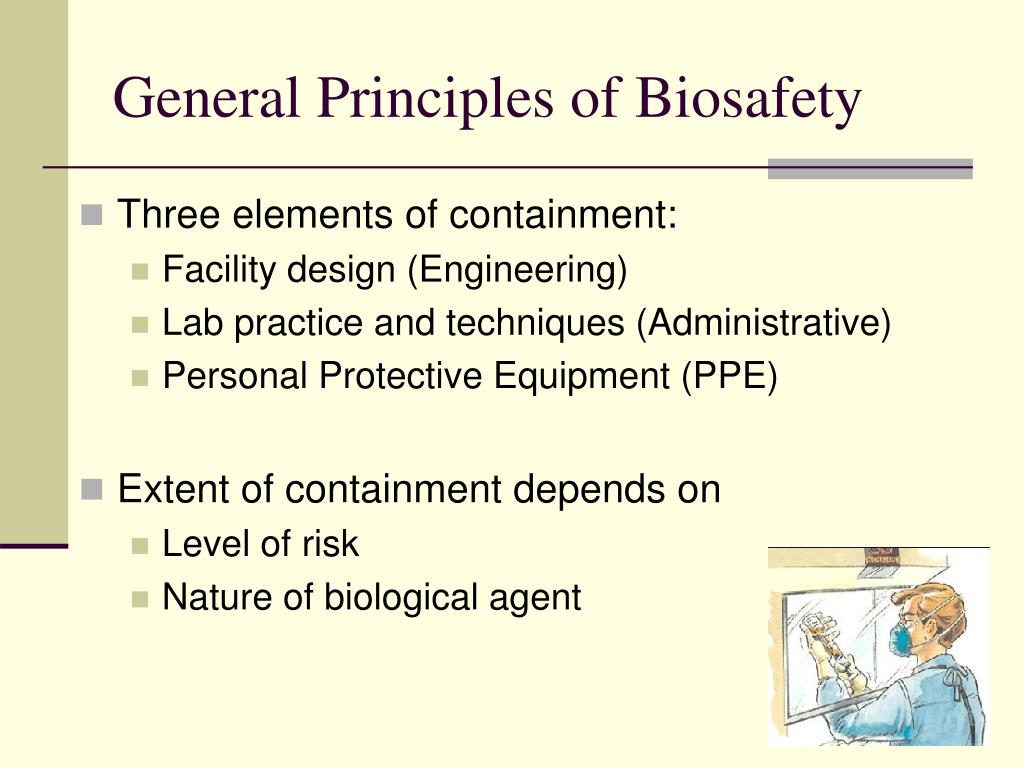 General Principles of Biosafety