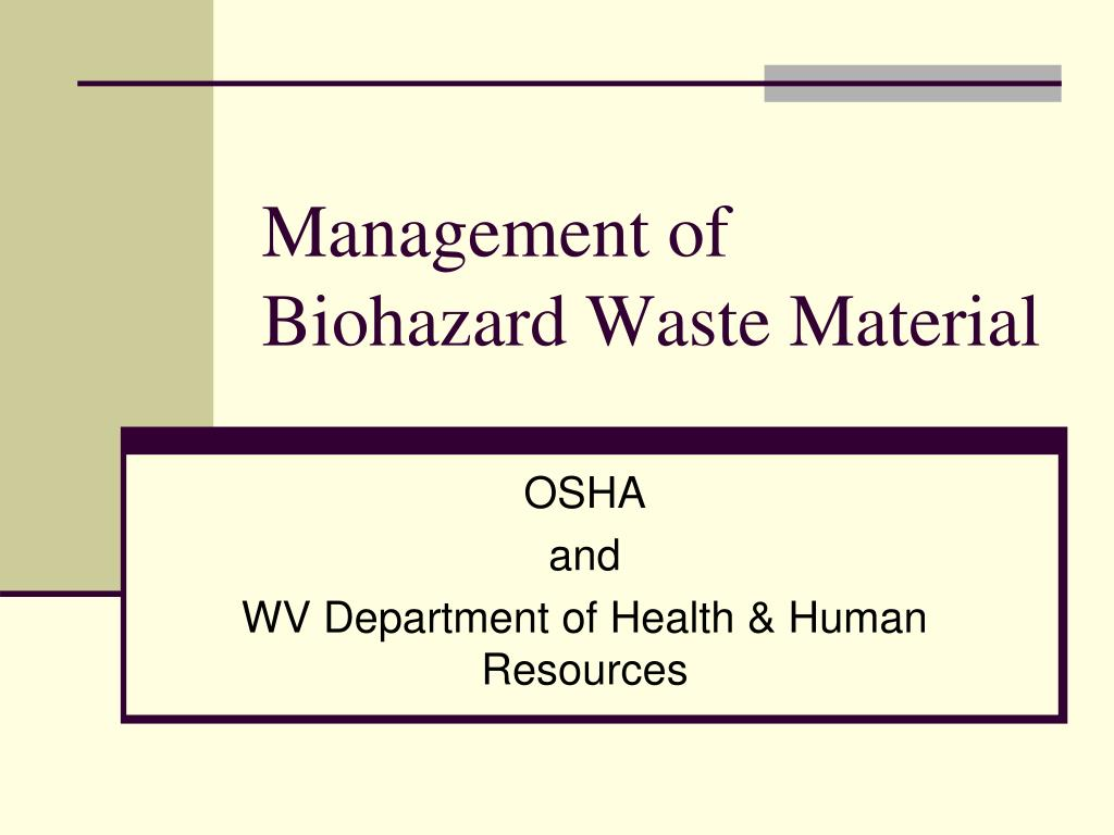 Management of Biohazard Waste Material