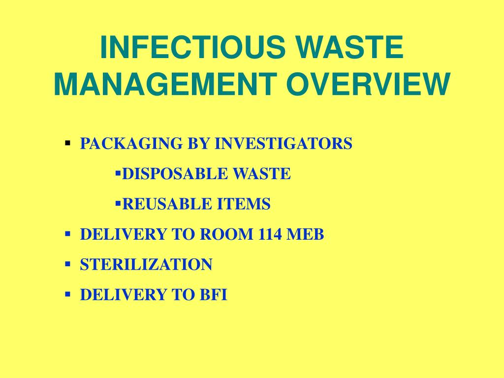 INFECTIOUS WASTE MANAGEMENT OVERVIEW