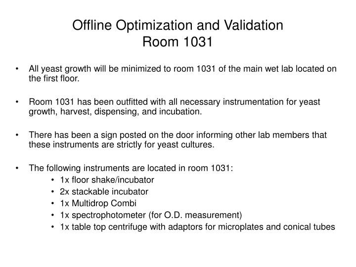 Offline optimization and validation room 1031