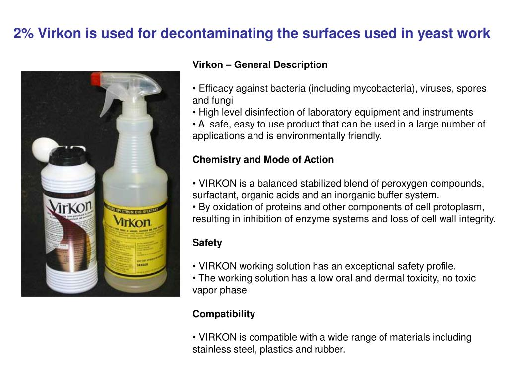 2% Virkon is used for decontaminating the surfaces used in yeast work