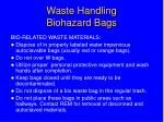 waste handling biohazard bags