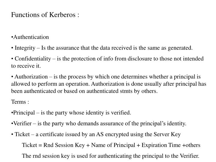 Functions of Kerberos :