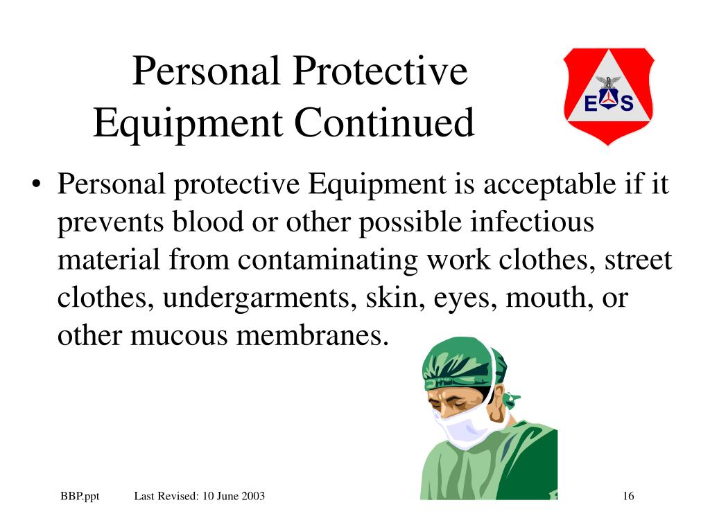 Personal Protective Equipment Continued