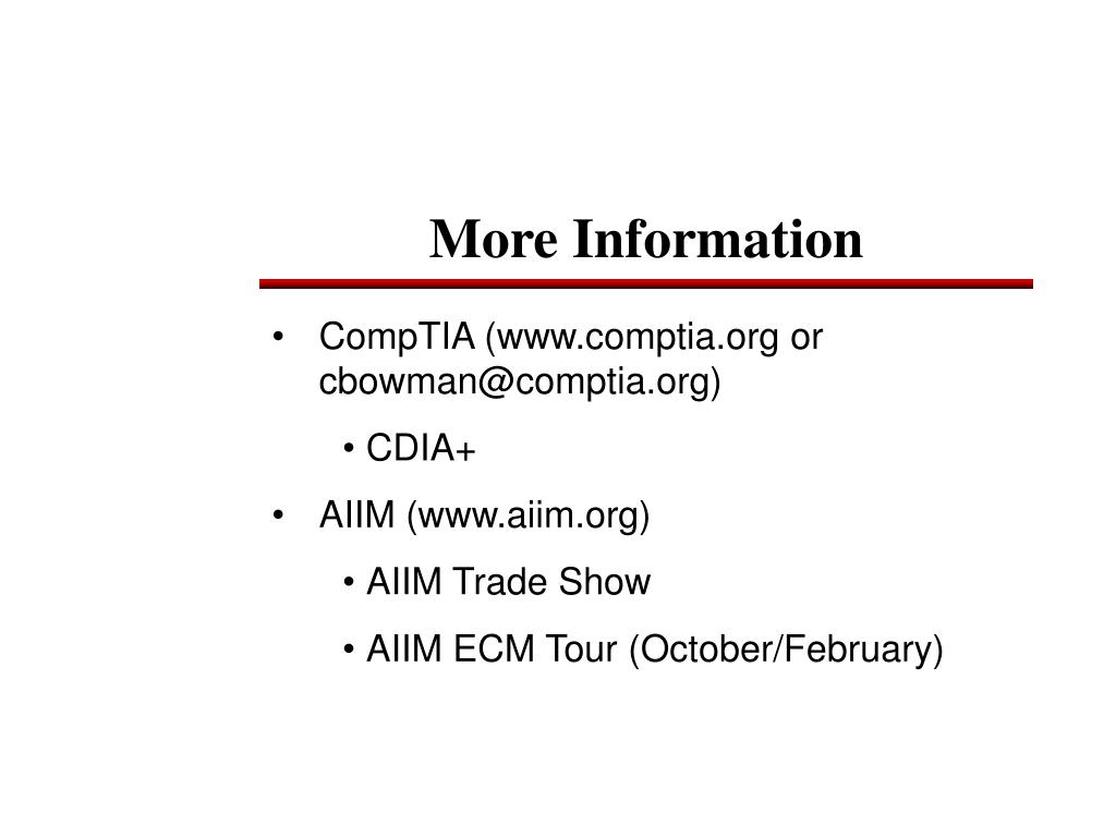 CompTIA (www.comptia.org or cbowman@comptia.org)