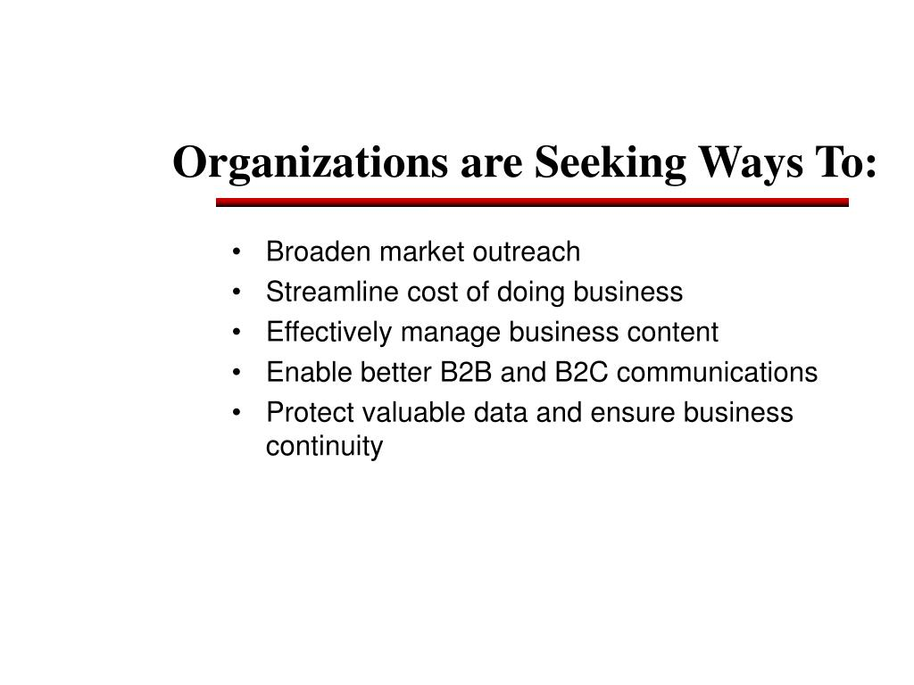 Organizations are Seeking Ways To:
