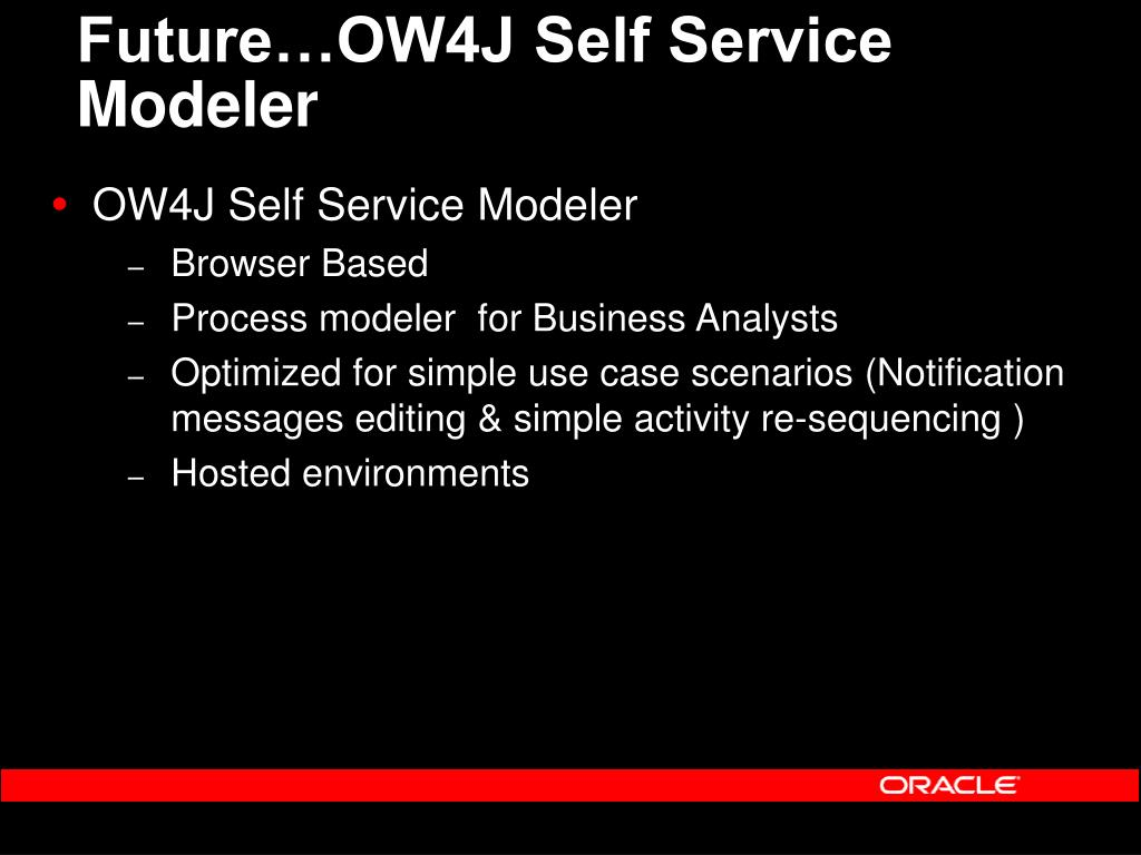Future…OW4J Self Service Modeler