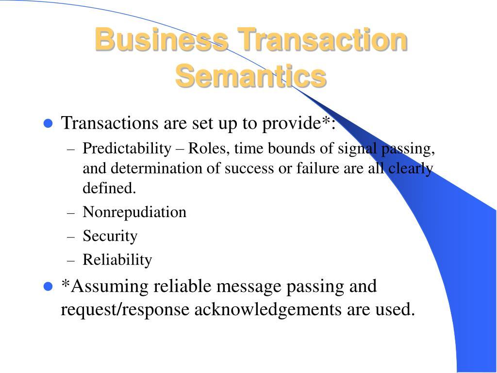 Business Transaction Semantics