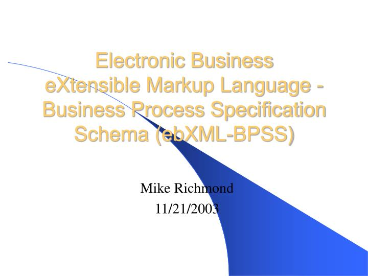 Electronic business extensible markup language business process specification schema ebxml bpss