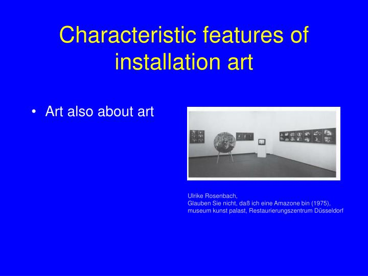 Characteristic features of installation art