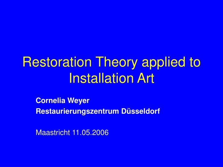 Restoration Theory applied to Installation Art