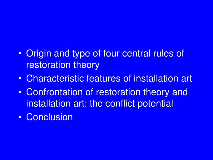 Origin and type of four central rules of restoration theory