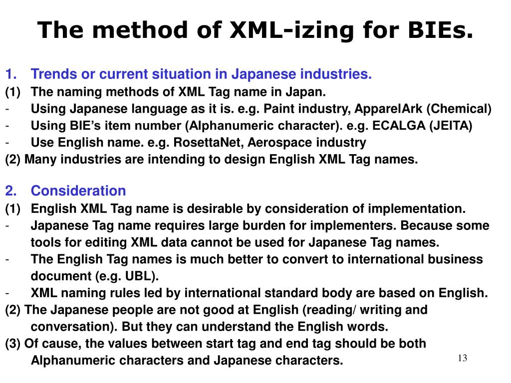 The method of XML-izing for BIEs.