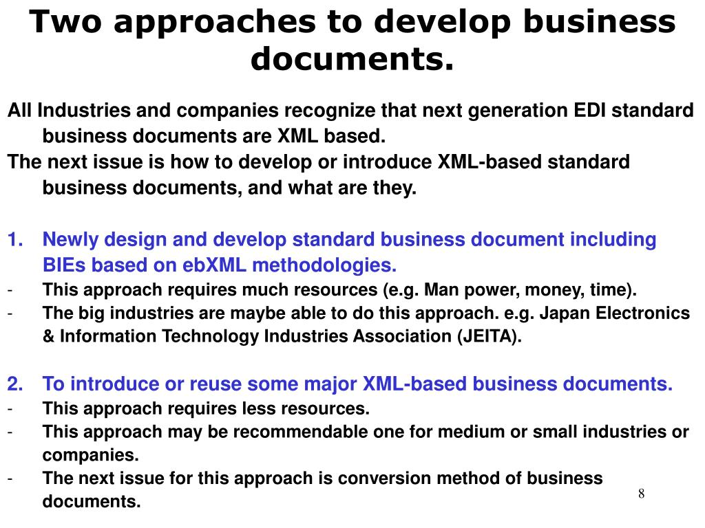 Two approaches to develop business documents.