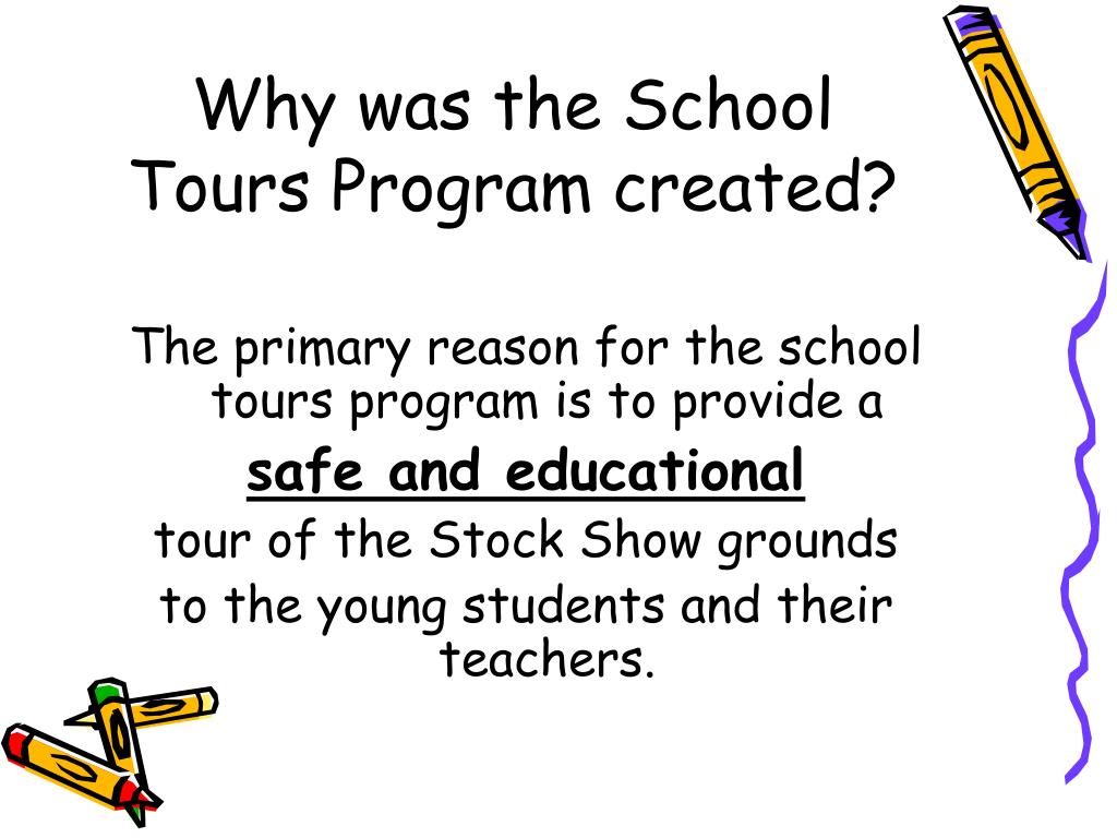 Why was the School Tours Program created?