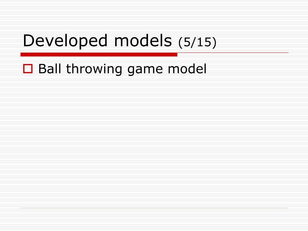 Developed models