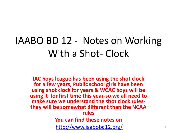 Iaabo bd 12 notes on working with a shot clock