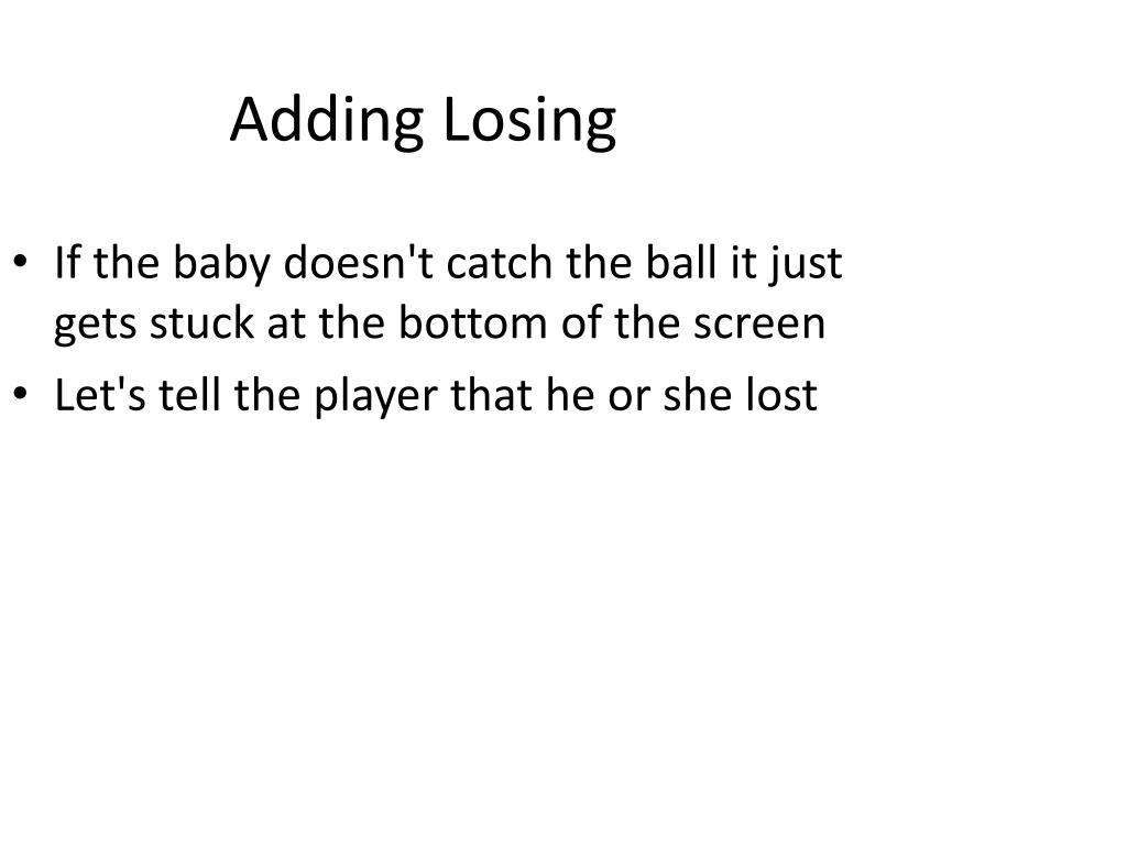 Adding Losing