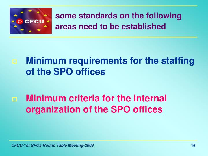 some standards on the following areas need to be established