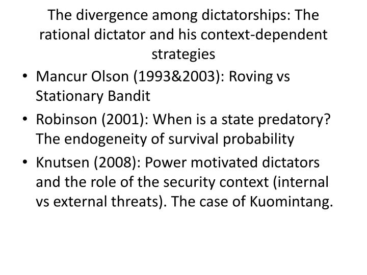 The divergence among dictatorships: The rational dictator and his context-dependent strategies