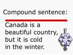 canada is a beautiful country but it is cold in the winter