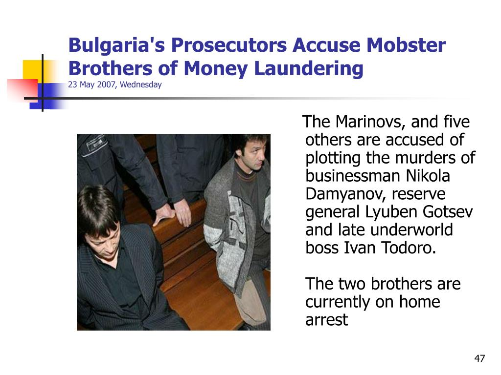 Bulgaria's Prosecutors Accuse Mobster Brothers of Money Laundering