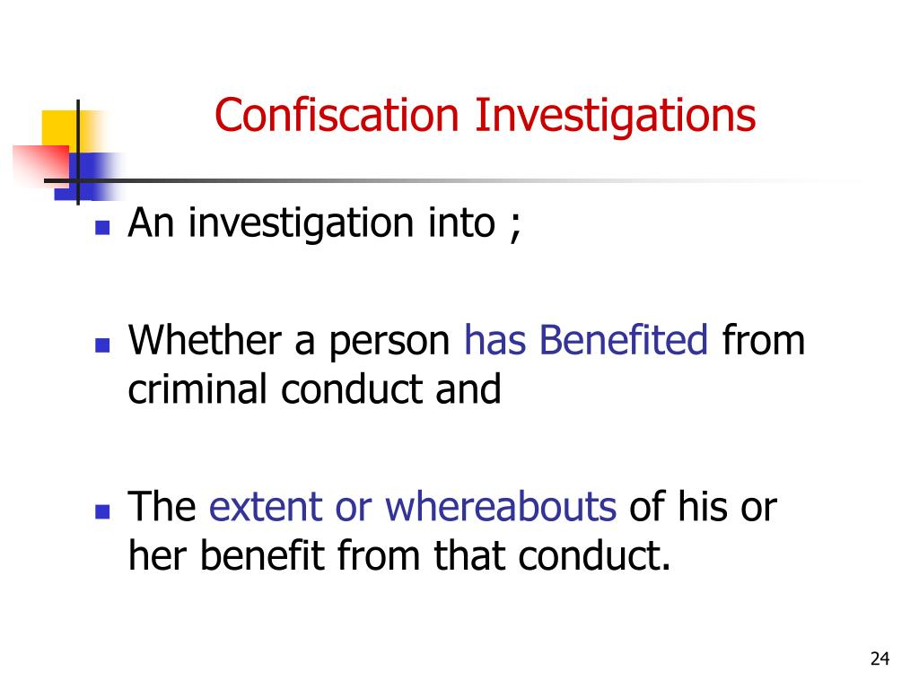 Confiscation Investigations
